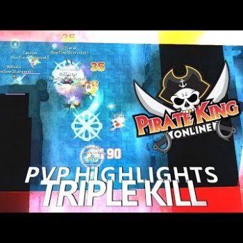 Triple Kill (PVP Highlights) { Pirate King Online }