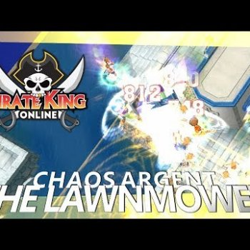 The Lawnmower (Chaos Argent with Mic) { Pirate King Online } [ Tales of Pirates ]