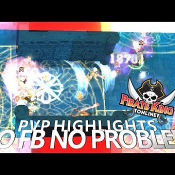 No FB No Problem (PVP Highlights) { Pirate King Online } [ Tales of Pirates ]