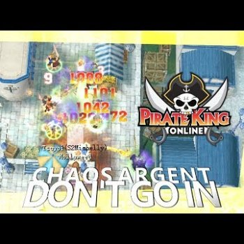 Don't Go In (Chaos Argent with Mic) { Pirate King Online } [ Tales of Pirates ]
