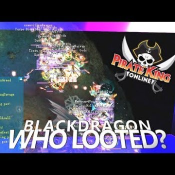 Who Looted? (Black Dragon) { Pirate King Online } [ Tales of Pirates ]