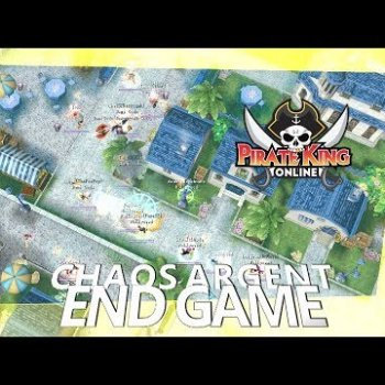 End Game (Chaos Argent with Mic) { Pirate King Online } [ Tales of Pirates ]
